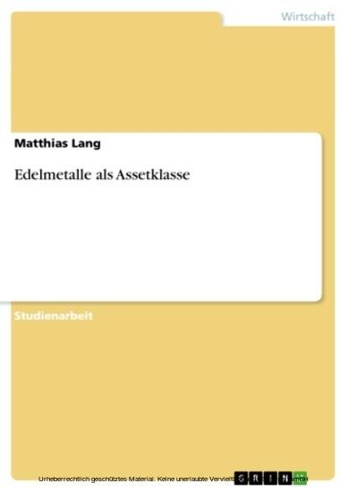 Edelmetalle als Assetklasse - Blick ins Buch
