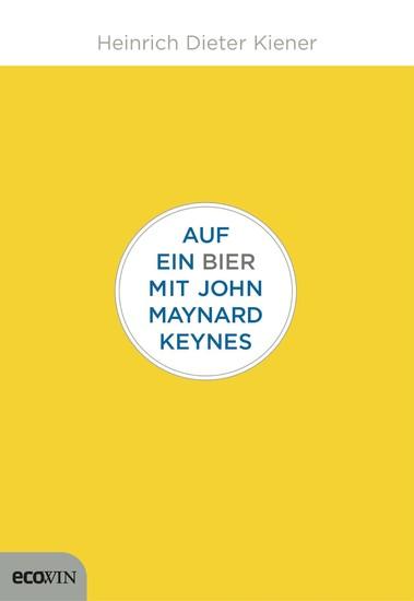 Auf ein Bier mit John Maynard Keynes - Blick ins Buch