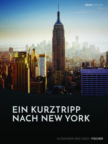 Ein Kurztrip nach New York: die wichtigsten Sehenswürdigkeiten des Big Apple - Blick ins Buch