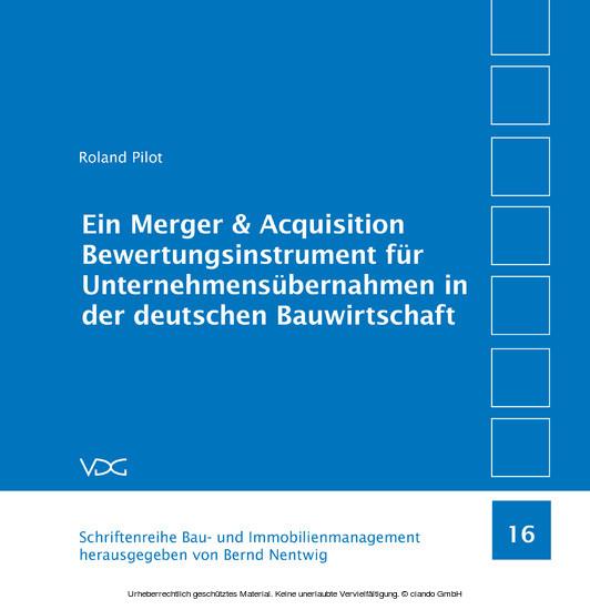 Ein Merger & Acquisition Bewertungsinstrument für Unternehmensübernahmen in der deutschen Bauwirtschaft - Blick ins Buch