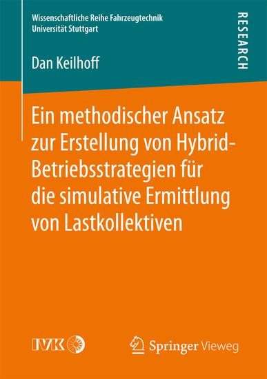 Ein methodischer Ansatz zur Erstellung von Hybrid-Betriebsstrategien für die simulative Ermittlung von Lastkollektiven - Blick ins Buch