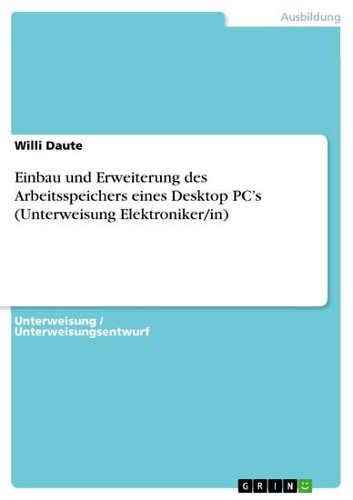 Einbau und Erweiterung des Arbeitsspeichers eines Desktop PC's (Unterweisung Elektroniker/in) - Blick ins Buch