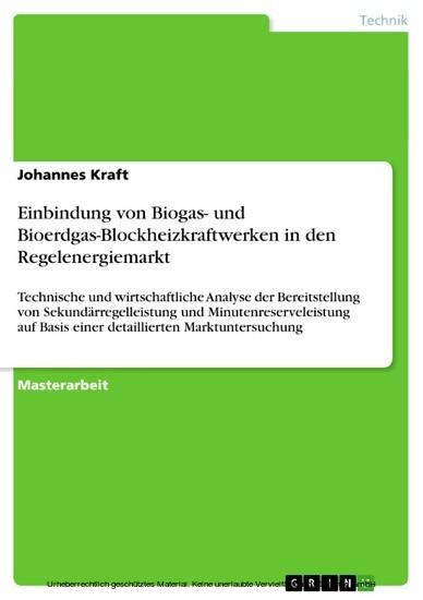 Einbindung von Biogas- und Bioerdgas-Blockheizkraftwerken in den Regelenergiemarkt - Blick ins Buch