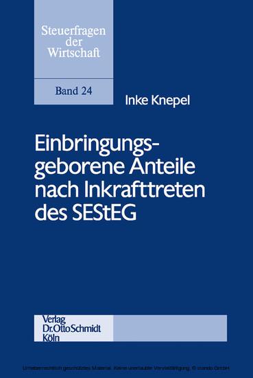 Einbringungsgeborene Anteile nach Inkrafttreten des SEStEG - Blick ins Buch