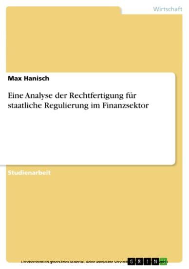 Eine Analyse der Rechtfertigung für staatliche Regulierung im Finanzsektor - Blick ins Buch
