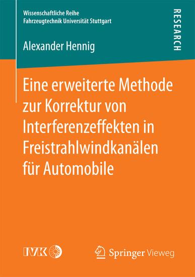 Eine erweiterte Methode zur Korrektur von Interferenzeffekten in Freistrahlwindkanälen für Automobile - Blick ins Buch