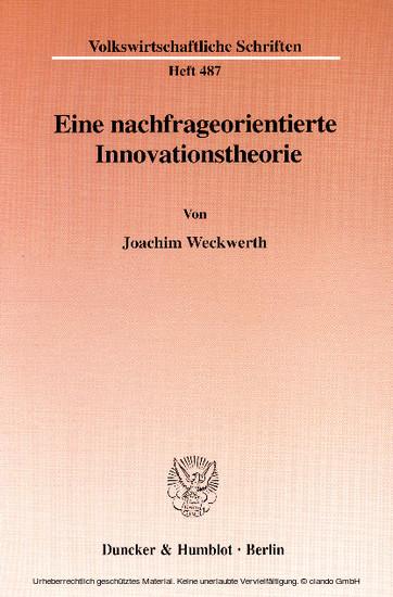 Eine nachfrageorientierte Innovationstheorie. - Blick ins Buch