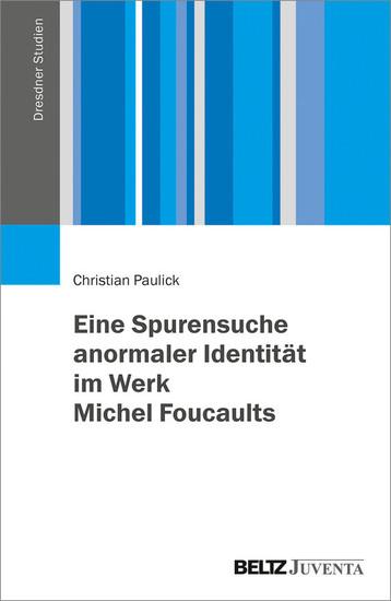 Eine Spurensuche anormaler Identität im Werk Michel Foucaults - Blick ins Buch