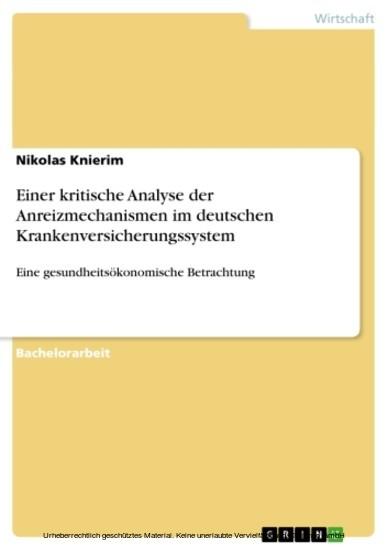 Einer kritische Analyse der Anreizmechanismen im deutschen Krankenversicherungssystem - Blick ins Buch