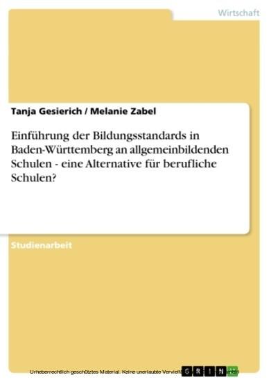 Einführung der Bildungsstandards in Baden-Württemberg an allgemeinbildenden Schulen - eine Alternative für berufliche Schulen? - Blick ins Buch