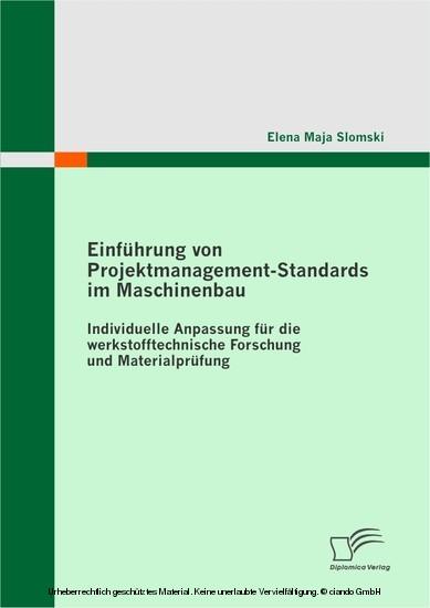 Einführung von Projektmanagement-Standards im Maschinenbau: Individuelle Anpassung für die werkstofftechnische Forschung und Materialprüfung - Blick ins Buch