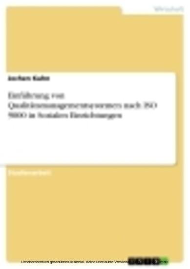 Einführung von Qualitätsmanagementsystemen nach ISO 9000 in Sozialen Einrichtungen - Blick ins Buch