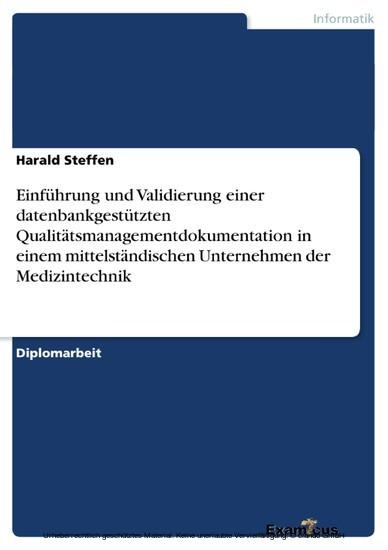 Einführung und Validierung einer datenbankgestützten Qualitätsmanagementdokumentation in einem mittelständischen Unternehmen der Medizintechnik - Blick ins Buch