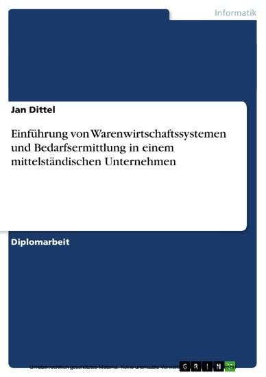 Einführung von Warenwirtschaftssystemen und Bedarfsermittlung in einem mittelständischen Unternehmen - Blick ins Buch