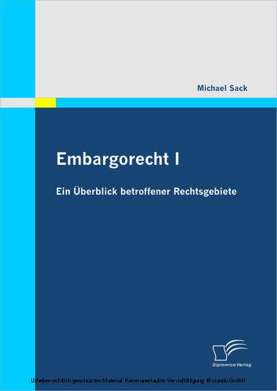 Embargorecht I: Ein Überblick betroffener Rechtsgebiete - Blick ins Buch