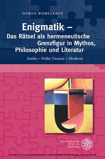 Enigmatik - Das Rätsel als hermeneutische Grenzfigur in Mythos, Philosophie und Literatur - Blick ins Buch