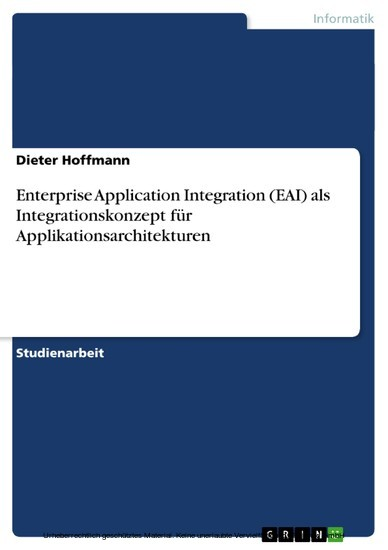 Enterprise Application Integration (EAI) als Integrationskonzept für Applikationsarchitekturen - Blick ins Buch