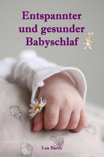 Entspannter und gesunder Babyschlaf - Blick ins Buch