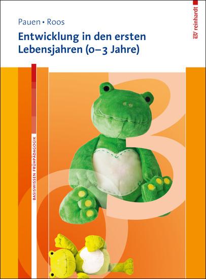 Entwicklung in den ersten Lebensjahren (0-3 Jahre) - Blick ins Buch