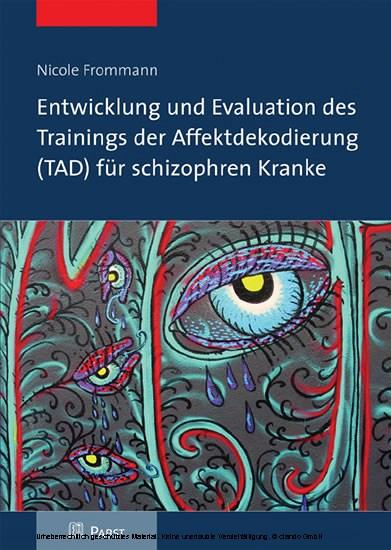 Entwicklung und Evaluation des Trainings der Affektdekodierung (TAD) für schizophren Kranke - Blick ins Buch