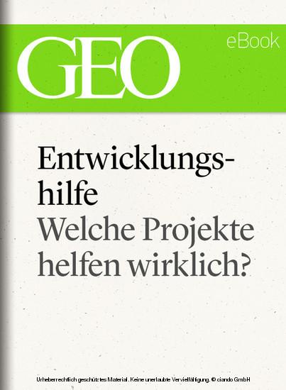 Entwicklungshilfe: Welche Projekte helfen wirklich? (GEO eBook Single) - Blick ins Buch