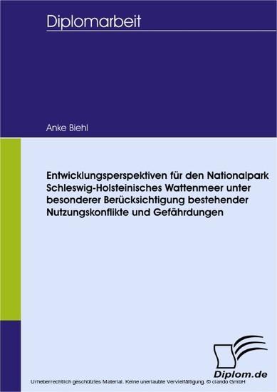 Entwicklungsperspektiven für den Nationalpark Schleswig-Holsteinisches Wattenmeer unter besonderer Berücksichtigung bestehender Nutzungskonflikte und Gefährdungen - Blick ins Buch