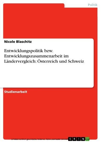 Entwicklungspolitik bzw. Entwicklungszusammenarbeit im Ländervergleich: Österreich und Schweiz - Blick ins Buch