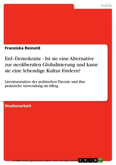 Erd-Demokratie - Ist sie eine Alternative zur neoliberalen Globalisierung und kann sie eine lebendige Kultur fördern? - Blick ins Buch