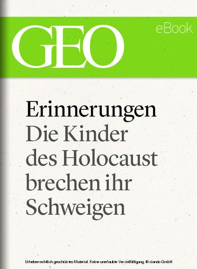 Erinnerungen: Die Kinder des Holocaust brechen ihr Schweigen (GEO eBook) - Blick ins Buch