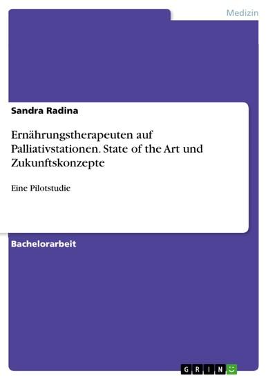 Ernährungstherapeuten auf Palliativstationen. State of the Art und Zukunftskonzepte - Blick ins Buch