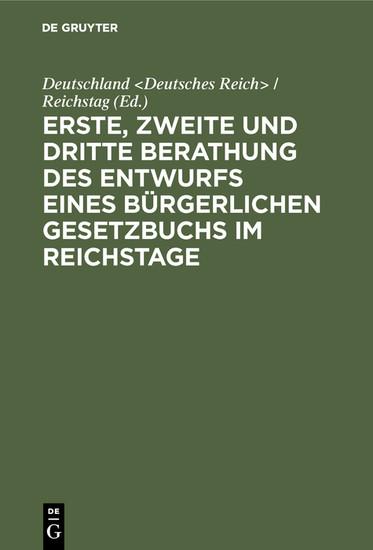 Erste, zweite und dritte Berathung des Entwurfs eines Bürgerlichen Gesetzbuchs im Reichstage - Blick ins Buch