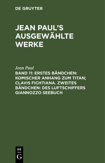 Erstes Bändchen: Komischer Anhang zum Titan; Clavis Fichtiana. Zweites Bändchen: Des Luftschiffers Giannozzo Seebuch - Blick ins Buch