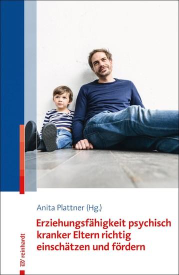 Erziehungsfähigkeit psychisch kranker Eltern richtig einschätzen und fördern - Blick ins Buch