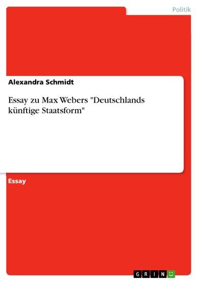 Essay zu Max Webers 'Deutschlands künftige Staatsform' - Blick ins Buch