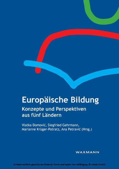 Europäische Bildung. Konzepte und Perspektiven aus fünf Ländern - Blick ins Buch