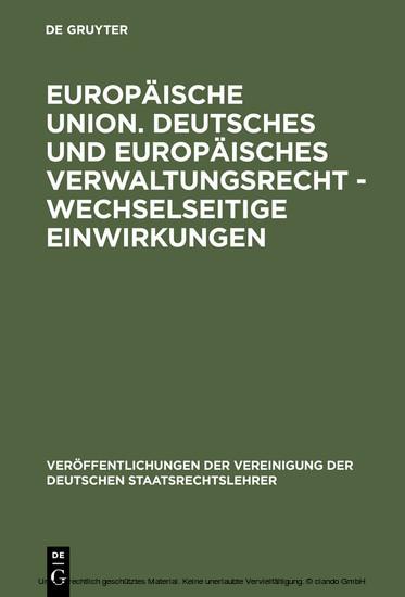 Europäische Union. Deutsches und europäisches Verwaltungsrecht - Wechselseitige Einwirkungen - Blick ins Buch