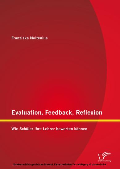 Evaluation, Feedback, Reflexion: Wie Schüler ihre Lehrer bewerten können - Blick ins Buch