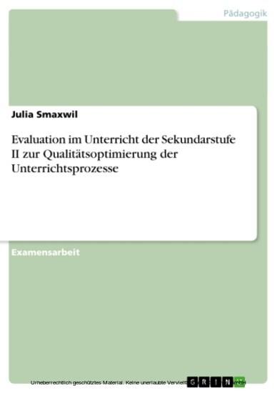 Evaluation im Unterricht der Sekundarstufe II zur Qualitätsoptimierung der Unterrichtsprozesse - Blick ins Buch