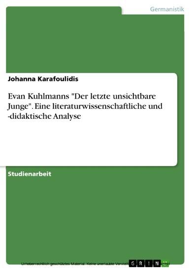 Evan Kuhlmanns 'Der letzte unsichtbare Junge'. Eine literaturwissenschaftliche und -didaktische Analyse - Blick ins Buch