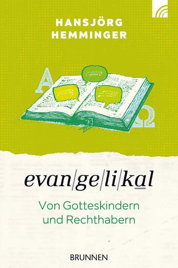 Evangelikal: von Gotteskindern und Rechthabern - Blick ins Buch
