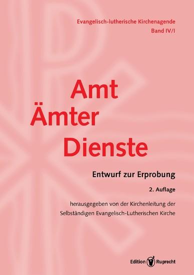 Evangelisch-Lutherische Kirchenagende Band IV/1: Amt – Ämter – Dienste - Blick ins Buch