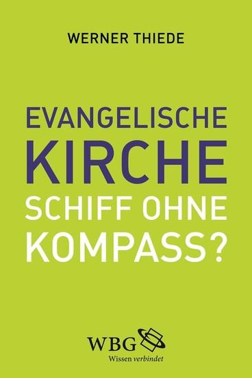 Evangelische Kirche - Schiff ohne Kompass? - Blick ins Buch
