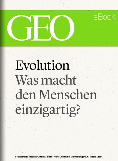 Evolution: Was macht den Menschen einzigartig? (GEO eBook Single) - Blick ins Buch