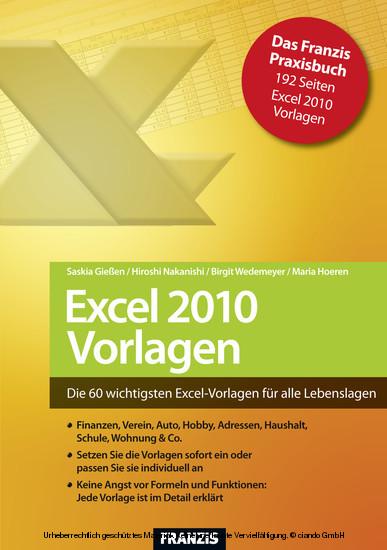 excel 2010 vorlagen die 60 wichtigsten excel vorlagen f r alle lebenslagen von saskia gie en. Black Bedroom Furniture Sets. Home Design Ideas