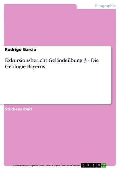 Exkursionsbericht Geländeübung 3 - Die Geologie Bayerns - Blick ins Buch
