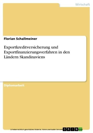 Exportkreditversicherung und Exportfinanzierungsverfahren in den Ländern Skandinaviens - Blick ins Buch