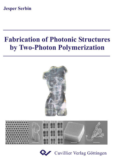 Fabrication of Photonic Structures by Two-Photon Polymerization - Blick ins Buch