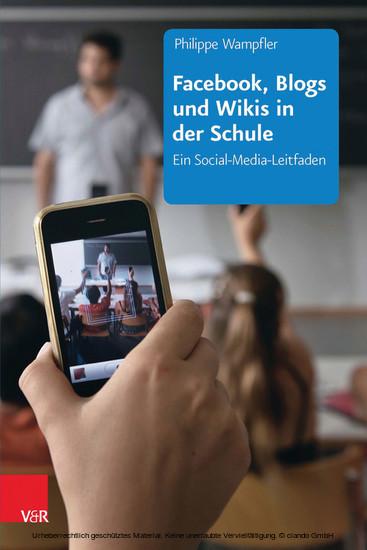 Facebook, Blogs und Wikis in der Schule - Blick ins Buch
