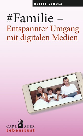 #Familie - Entspannter Umgang mit digitalen Medien - Blick ins Buch