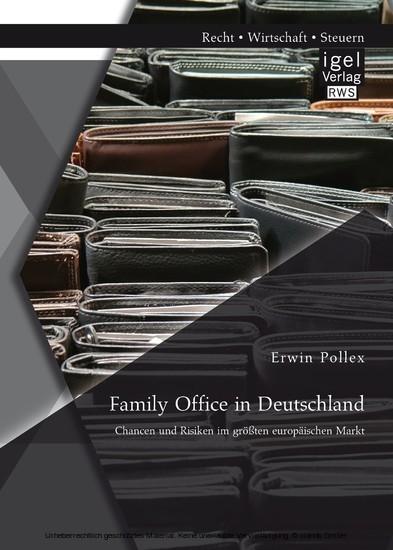 Family Office in Deutschland: Chancen und Risiken im größten europäischen Markt - Blick ins Buch